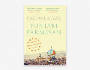 Pallavi Aiyar - Punjabi Parmesan