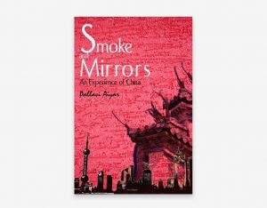 Pallavi Aiyar - Smoke and Mirrors